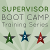 Learn about Supervisor Boot Camp